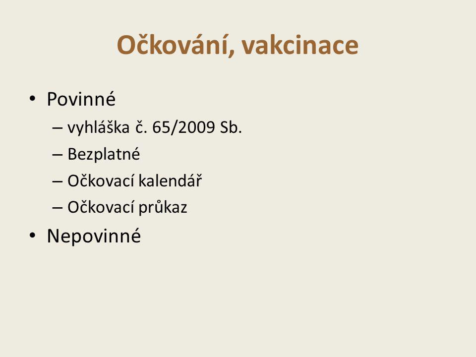 Očkování, vakcinace Povinné – vyhláška č.65/2009 Sb.