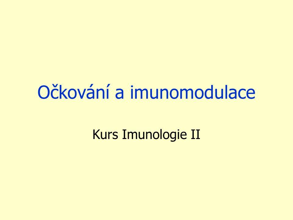 Očkování a imunomodulace Kurs Imunologie II