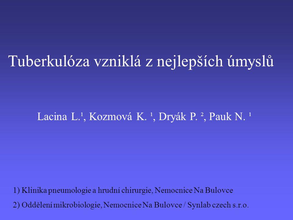Tuberkulóza vzniklá z nejlepších úmyslů Lacina L.1, Kozmová K.