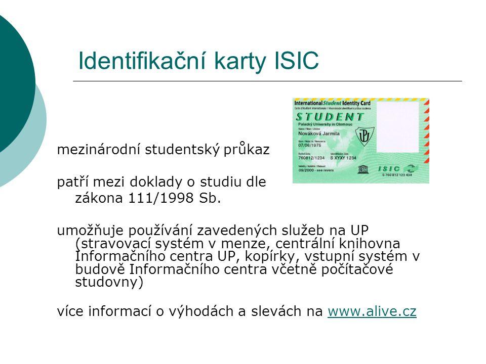 Identifikační karty ISIC mezinárodní studentský průkaz patří mezi doklady o studiu dle zákona 111/1998 Sb. umožňuje používání zavedených služeb na UP