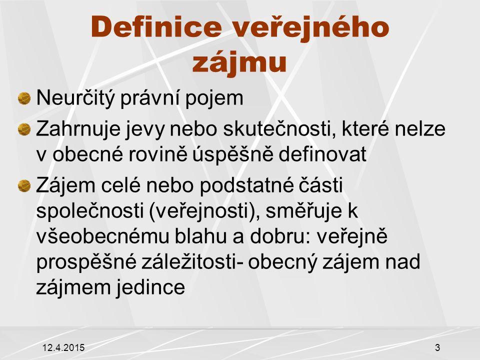 4 Definice veřejného zájmu Obecný zájem společnosti - celoskupinový zájem, tj.