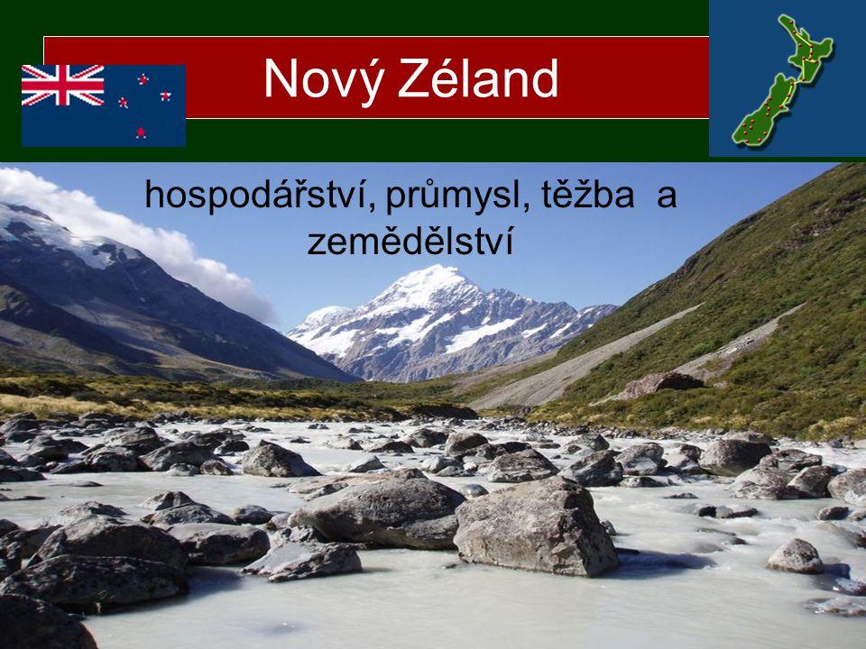Nový Zéland hospodářství, průmysl, těžba a zemědělství