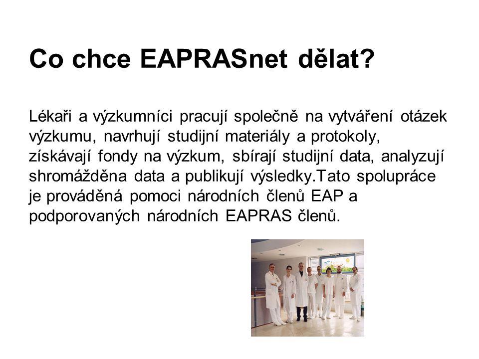Co chce EAPRASnet dělat? Lékaři a výzkumníci pracují společně na vytváření otázek výzkumu, navrhují studijní materiály a protokoly, získávají fondy na