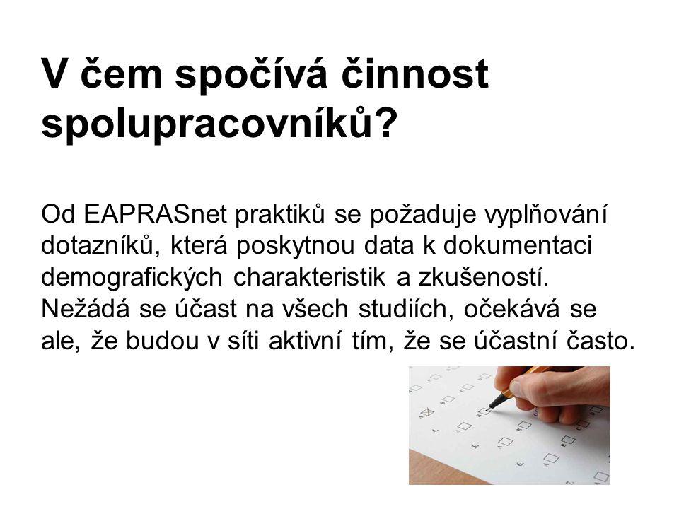 V čem spočívá činnost spolupracovníků? Od EAPRASnet praktiků se požaduje vyplňování dotazníků, která poskytnou data k dokumentaci demografických chara