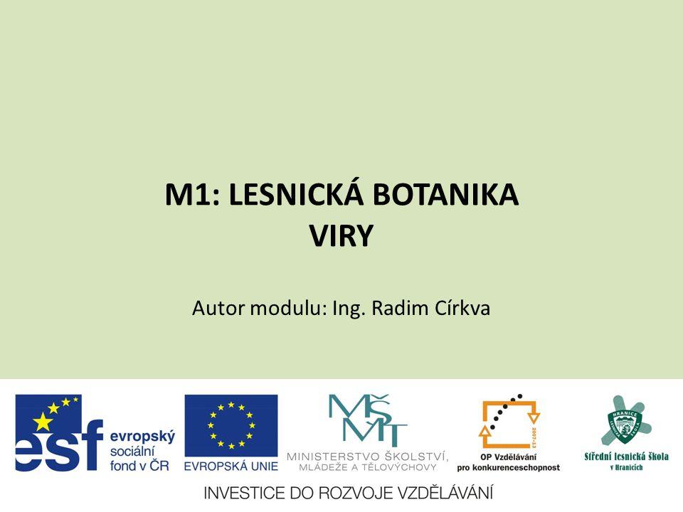 M1: LESNICKÁ BOTANIKA VIRY Autor modulu: Ing. Radim Církva