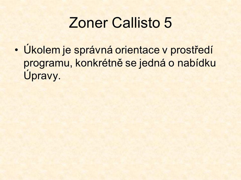 Zoner Callisto 5 Úkolem je správná orientace v prostředí programu, konkrétně se jedná o nabídku Úpravy.