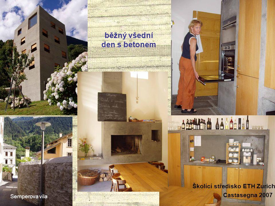 běžný všední den s betonem Castasegna 2007 Školící středisko ETH Zurich Semperova vila