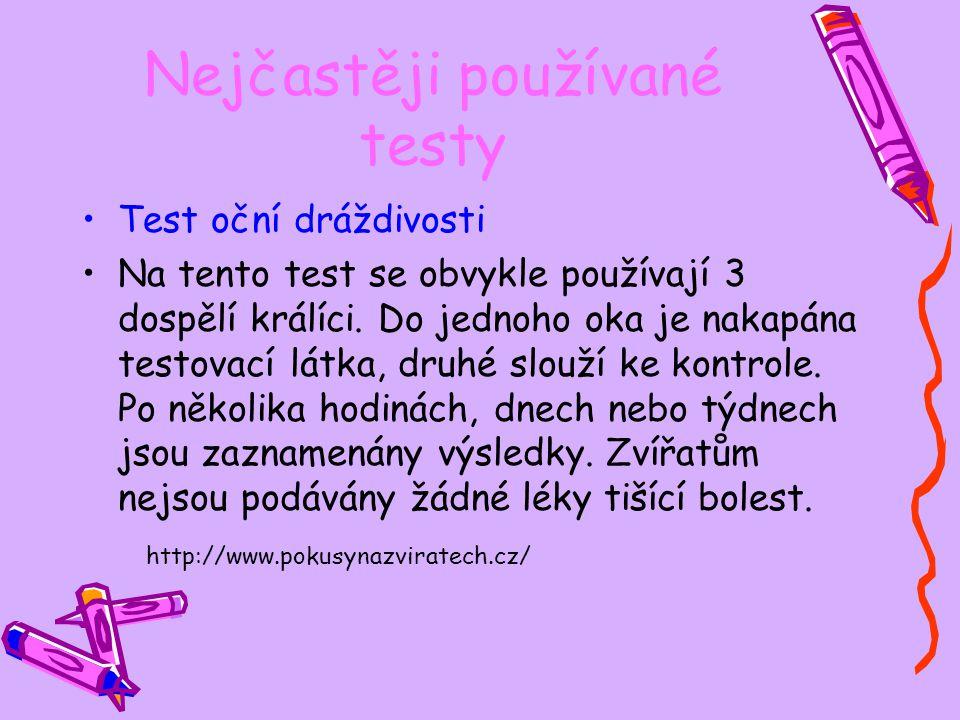Nejčastěji používané testy Test oční dráždivosti Na tento test se obvykle používají 3 dospělí králíci. Do jednoho oka je nakapána testovací látka, dru