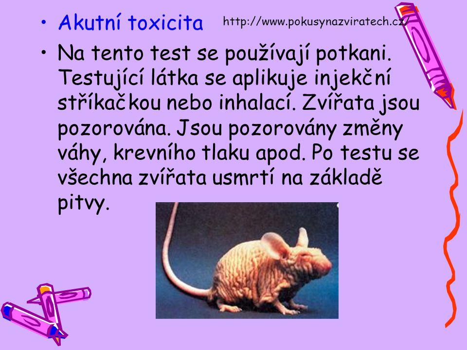 Akutní toxicita Na tento test se používají potkani. Testující látka se aplikuje injekční stříkačkou nebo inhalací. Zvířata jsou pozorována. Jsou pozor