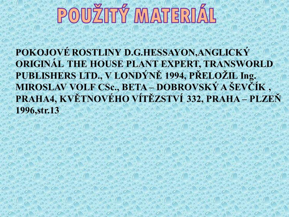 POKOJOVÉ ROSTLINY D.G.HESSAYON,ANGLICKÝ ORIGINÁL THE HOUSE PLANT EXPERT, TRANSWORLD PUBLISHERS LTD., V LONDÝNĚ 1994, PŘELOŽIL Ing. MIROSLAV VOLF CSc.,