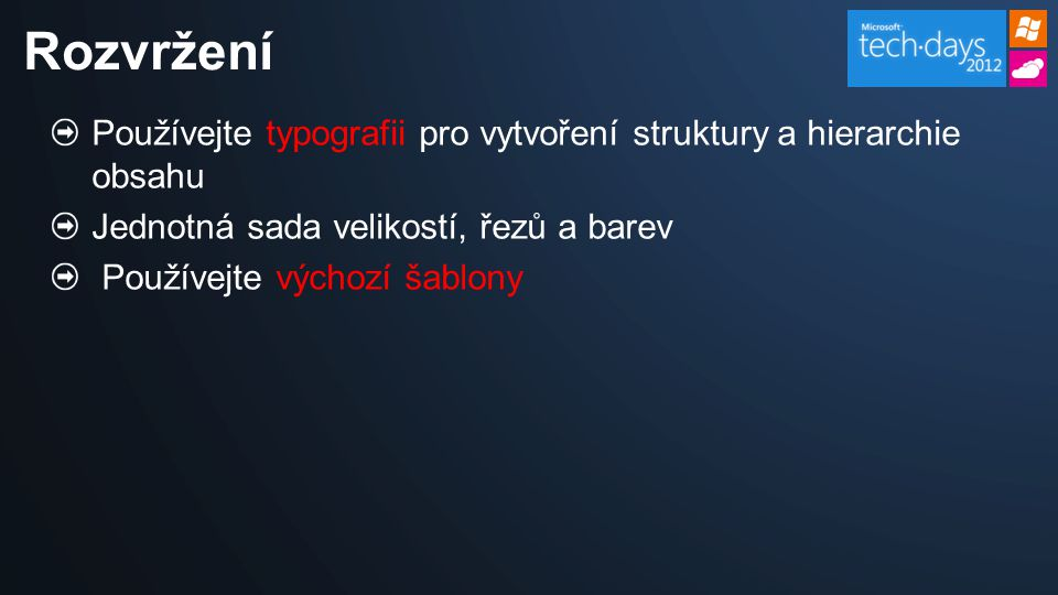 ListView datová šablona (XAML) <GridView x:Name= ListView1 Width= Auto Height= Auto ItemTemplate= {StaticResource MyTemplate} />