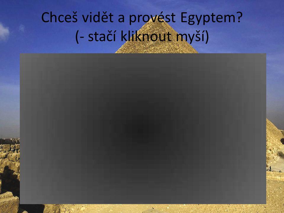 4. Jak se jmenoval faraon, který zavedl v Egyptě mnohobožství? a)Tutanchamon b)Achnaton III. c)Amenhotep IV. 5. Jak se nazývá největší pyramida? a)Che