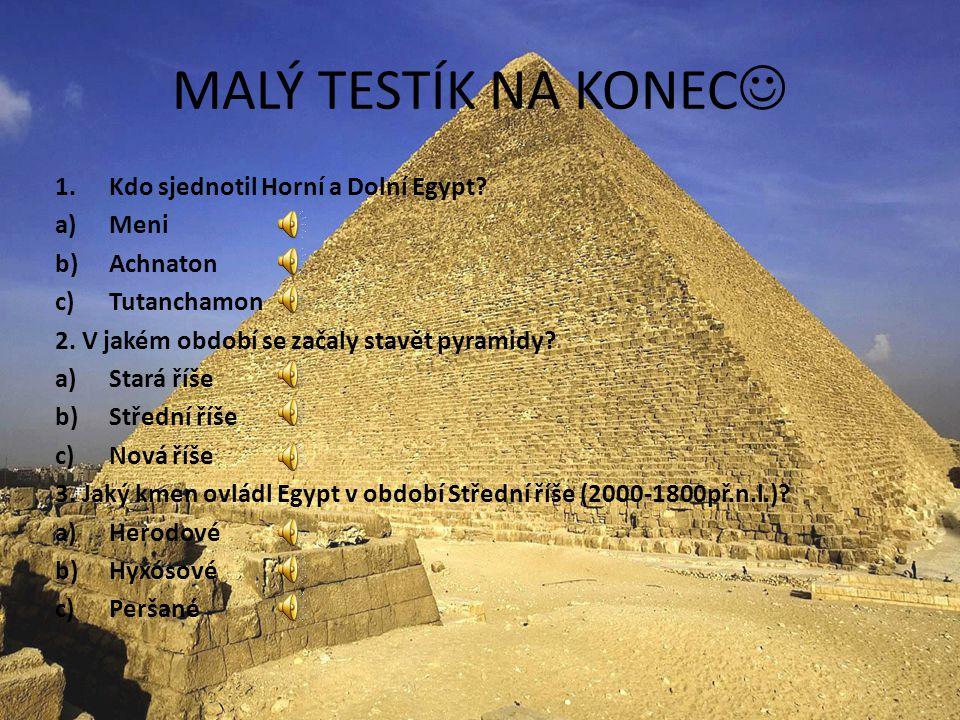 STAVITELSTVÍ Nejvíce se používal kámen a hlína Výstavby dle plánů a projektů SFINGA – hlídala vchod do pyramid PYRAMIDY – Džoserova (nejstarší), Cheop