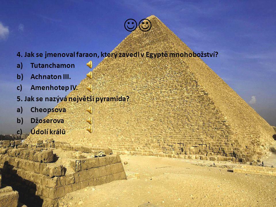MALÝ TESTÍK NA KONEC 1.Kdo sjednotil Horní a Dolní Egypt? a)Meni b)Achnaton c)Tutanchamon 2. V jakém období se začaly stavět pyramidy? a)Stará říše b)