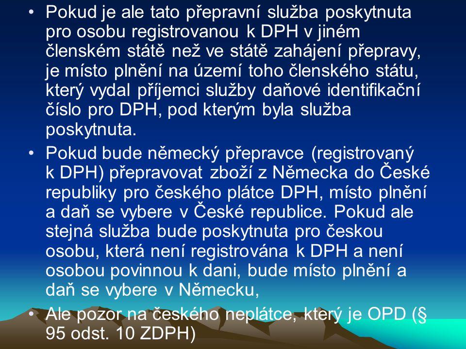 Příklad: Polská firma registrovaná k DPH v Polsku pronajme osobní automobil českému plátci DPH.