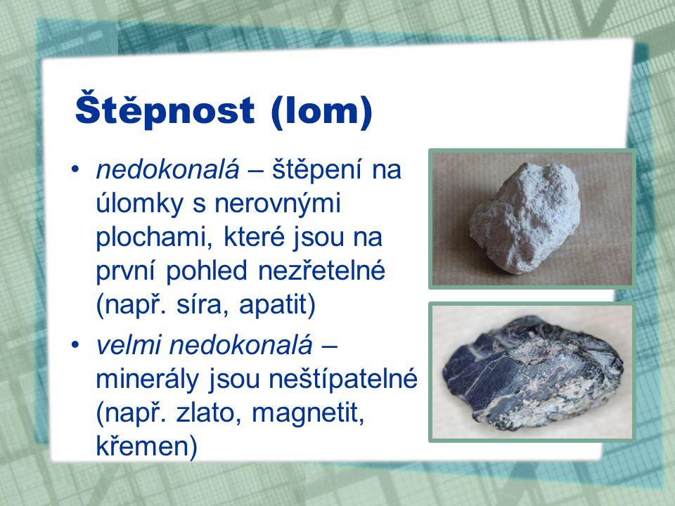 Určete název a štěpnost (lom) nerostu: magnetitkalcitsíraamfibol velmi nedokonalá velmi dobránedokonaládobrá