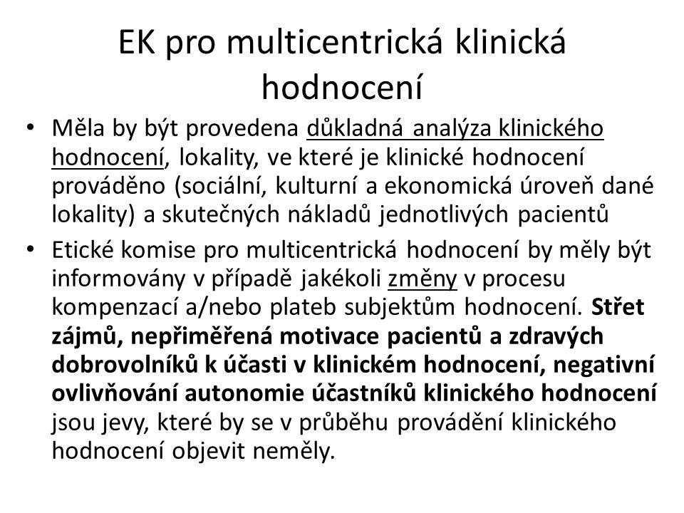 EK pro multicentrická klinická hodnocení Měla by být provedena důkladná analýza klinického hodnocení, lokality, ve které je klinické hodnocení provádě