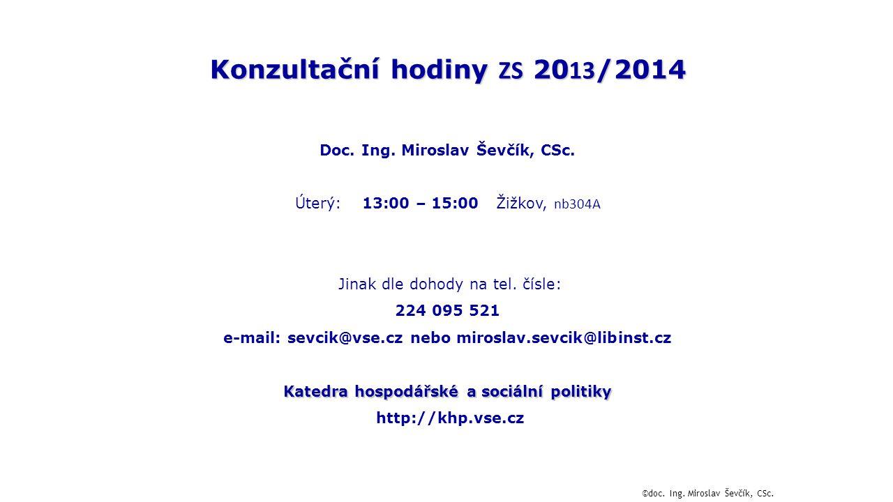 Konzultační hodiny ZS 20 13 /2014 Doc.Ing. Miroslav Ševčík, CSc.