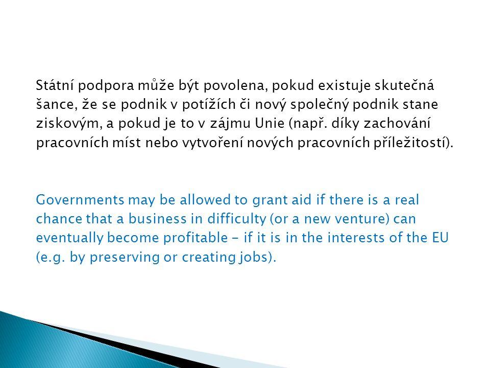 Státní podpora může být povolena, pokud existuje skutečná šance, že se podnik v potížích či nový společný podnik stane ziskovým, a pokud je to v zájmu