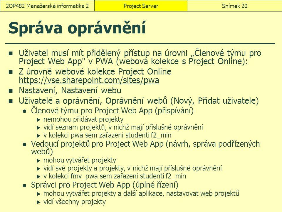 """Správa oprávnění Uživatel musí mít přidělený přístup na úrovni """"Členové týmu pro Project Web App"""