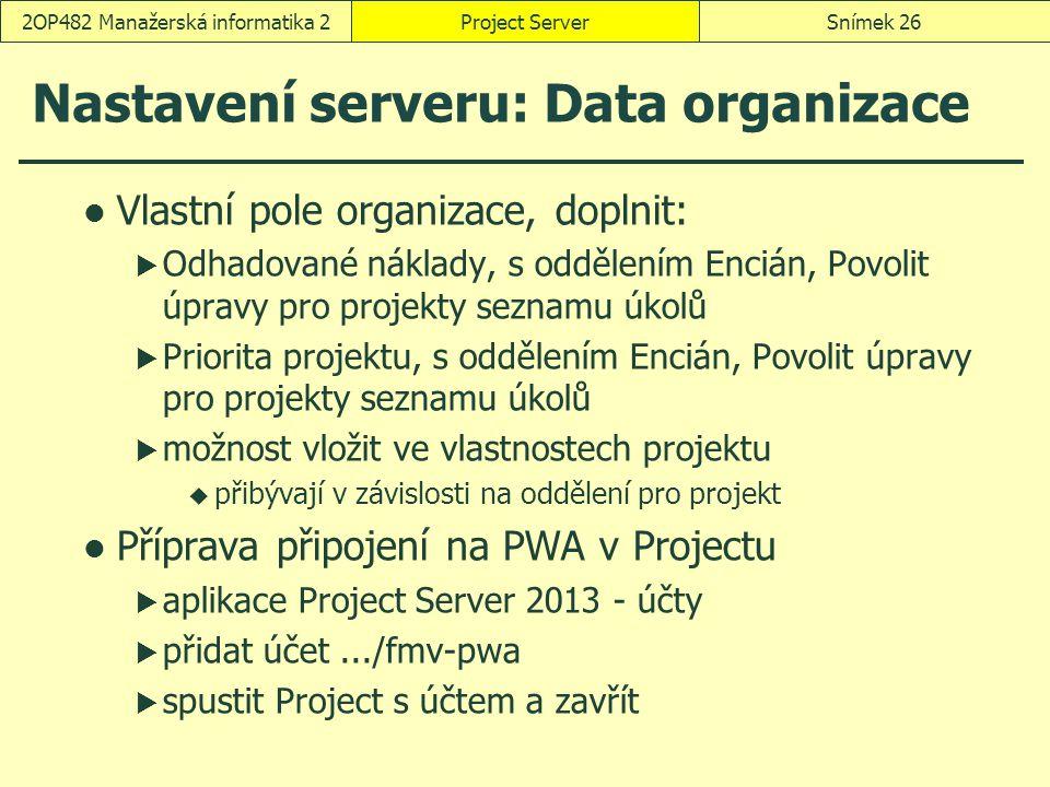 Nastavení serveru: Data organizace Vlastní pole organizace, doplnit:  Odhadované náklady, s oddělením Encián, Povolit úpravy pro projekty seznamu úko