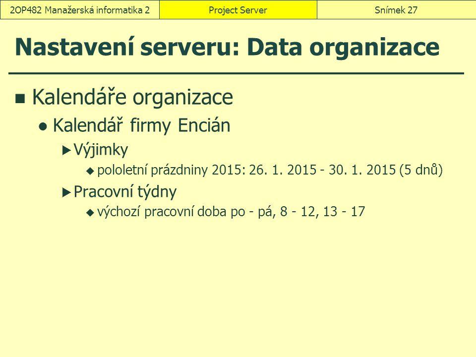 Nastavení serveru: Data organizace Kalendáře organizace Kalendář firmy Encián  Výjimky  pololetní prázdniny 2015: 26. 1. 2015 - 30. 1. 2015 (5 dnů)