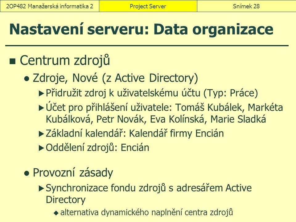 Nastavení serveru: Data organizace Centrum zdrojů Zdroje, Nové (z Active Directory)  Přidružit zdroj k uživatelskému účtu (Typ: Práce)  Účet pro při