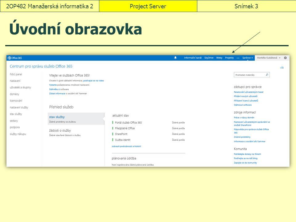 Project ServerSnímek 32OP482 Manažerská informatika 2 Úvodní obrazovka