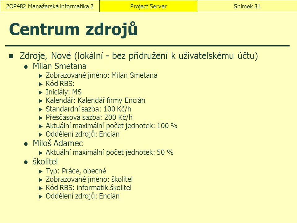 Centrum zdrojů Zdroje, Nové (lokální - bez přidružení k uživatelskému účtu) Milan Smetana  Zobrazované jméno: Milan Smetana  Kód RBS:  Iniciály: MS