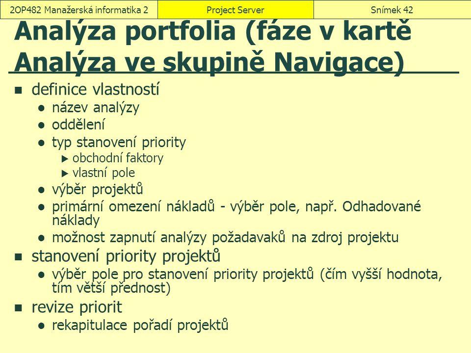 Analýza portfolia (fáze v kartě Analýza ve skupině Navigace) definice vlastností název analýzy oddělení typ stanovení priority  obchodní faktory  vl