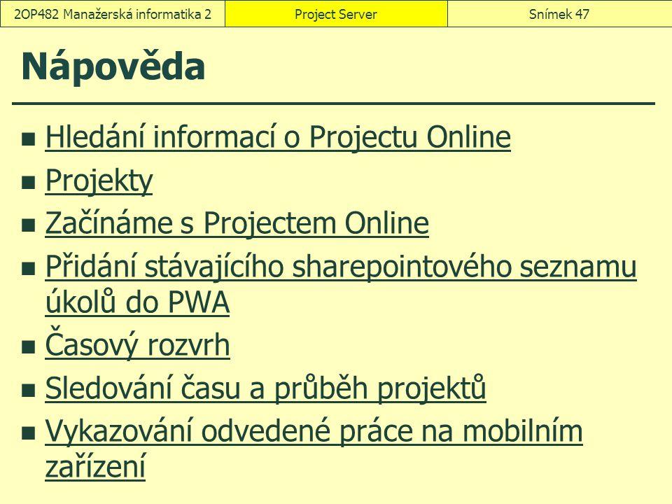 Nápověda Hledání informací o Projectu Online Projekty Začínáme s Projectem Online Přidání stávajícího sharepointového seznamu úkolů do PWA Přidání stá