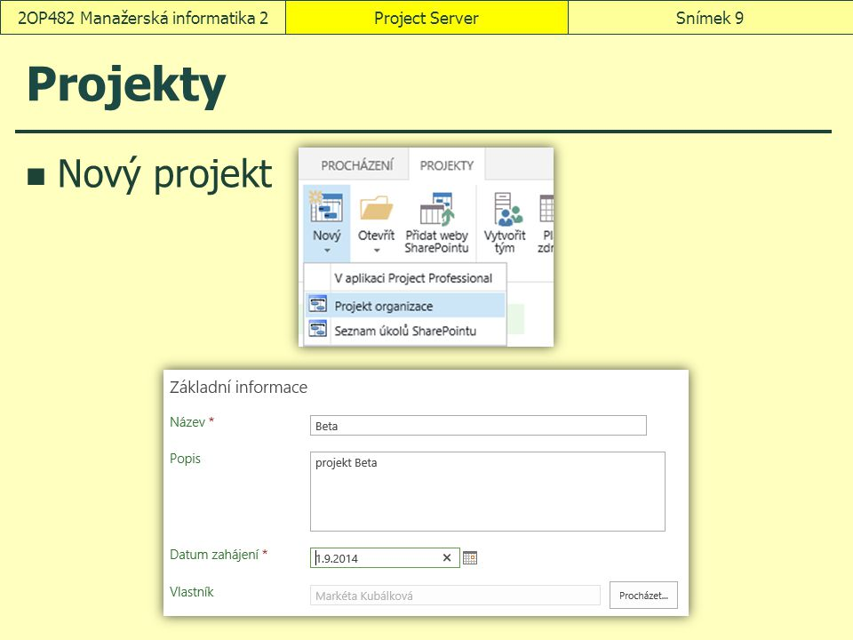 Projekty Nový projekt Project ServerSnímek 92OP482 Manažerská informatika 2
