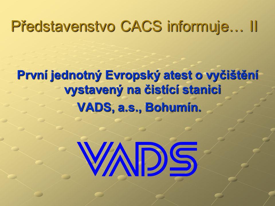 Představenstvo CACS informuje… II První jednotný Evropský atest o vyčištění vystavený na čistící stanici VADS, a.s., Bohumín.