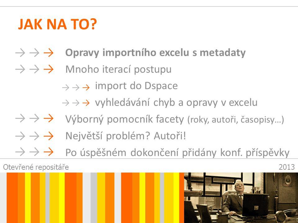 Otevřené repositáře2013 JAK NA TO.