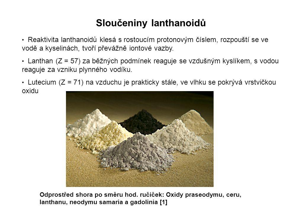 Sloučeniny lanthanoidů Reaktivita lanthanoidů klesá s rostoucím protonovým číslem, rozpouští se ve vodě a kyselinách, tvoří převážně iontové vazby.