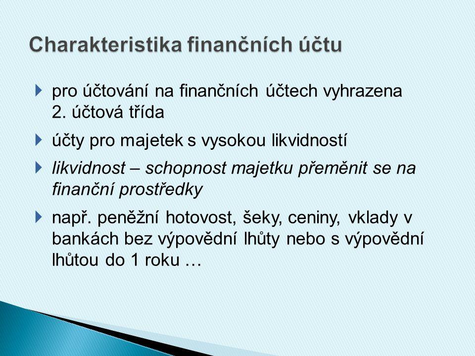  pro účtování na finančních účtech vyhrazena 2.