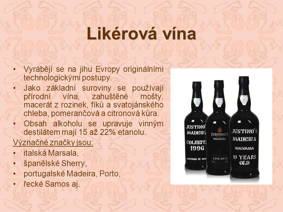 Likérová vína Vyrábějí se na jihu Evropy originálními technologickými postupy. Jako základní suroviny se používají přírodní vína, zahuštěné mošty, mac