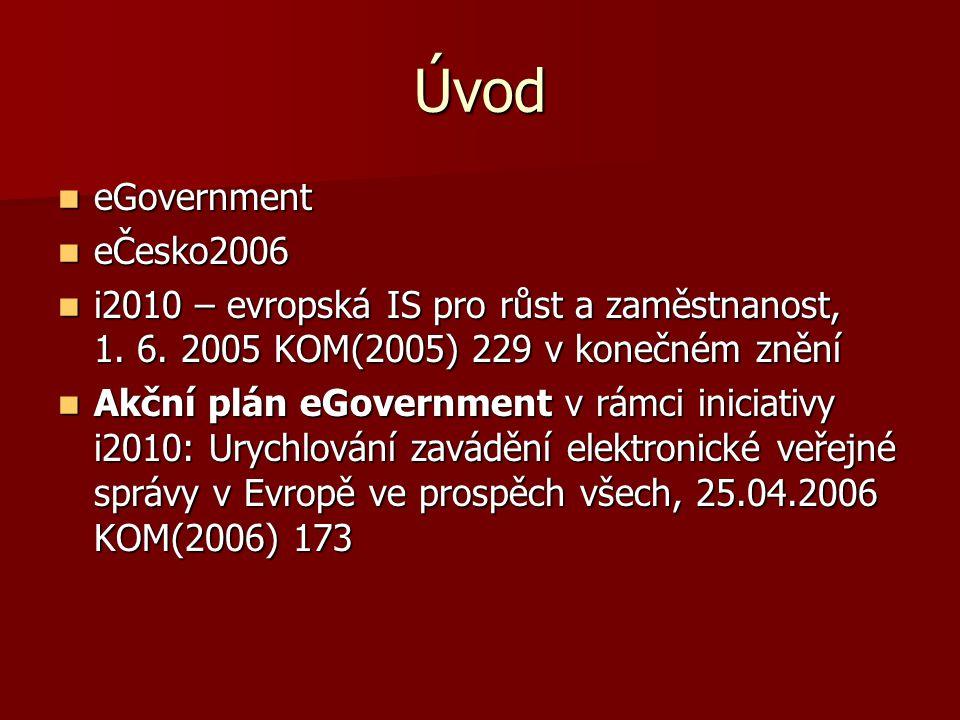 Úvod eGovernment eGovernment eČesko2006 eČesko2006 i2010 – evropská IS pro růst a zaměstnanost, 1.