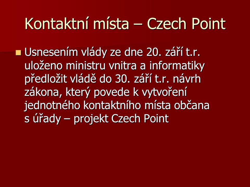 Kontaktní místa – Czech Point Usnesením vlády ze dne 20.