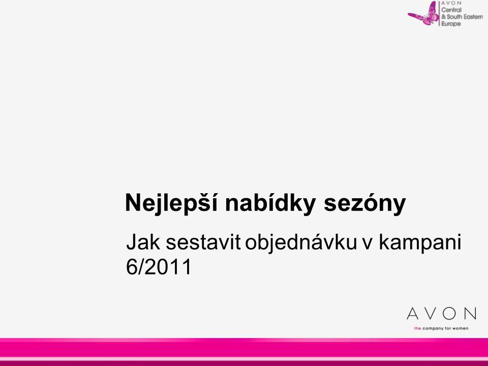 Nejlepší nabídky sezóny Jak sestavit objednávku v kampani 6/2011