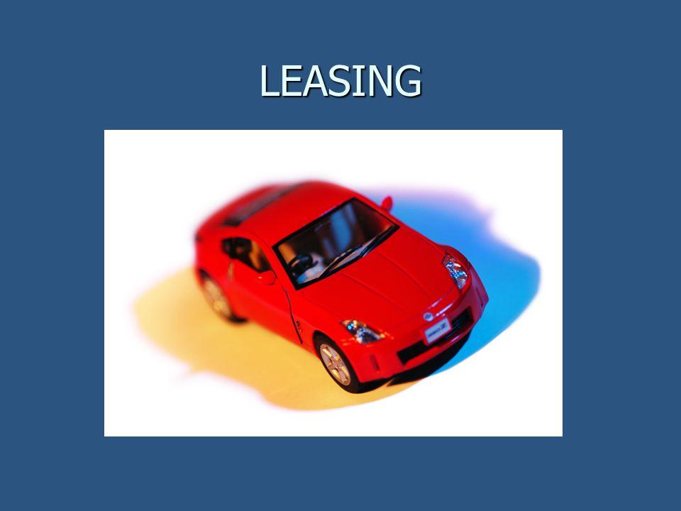 LEASING Finanční produkt, kterým je možné financovat pořízení movité věci (= forma pronájmu) Finanční produkt, kterým je možné financovat pořízení movité věci (= forma pronájmu) Nejčastější použití – osobní automobily Nejčastější použití – osobní automobily Základní typy Základní typy Finanční leasing Finanční leasing Operativní leasing Operativní leasing