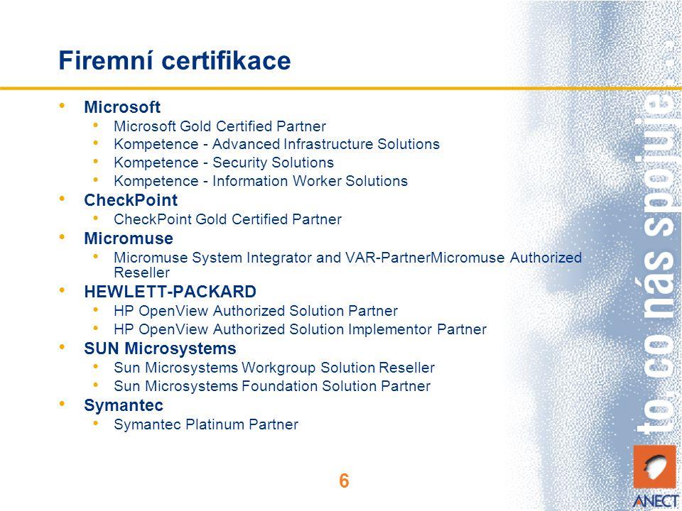 6 Firemní certifikace Microsoft Microsoft Gold Certified Partner Kompetence - Advanced Infrastructure Solutions Kompetence - Security Solutions Kompet