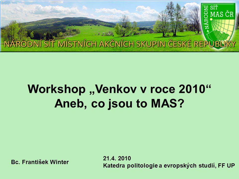 """Workshop """"Venkov v roce 2010 Aneb, co jsou to MAS."""
