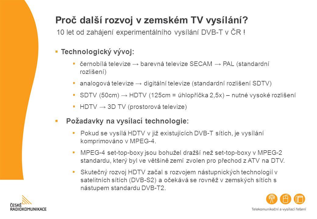  Technologický vývoj:  černobílá televize → barevná televize SECAM → PAL (standardní rozlišení)  analogová televize → digitální televize (standardn