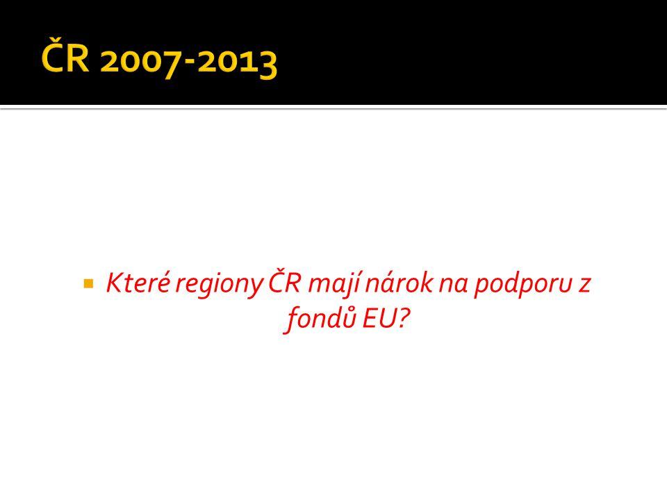  Které regiony ČR mají nárok na podporu z fondů EU