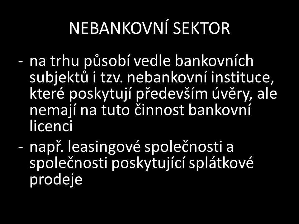 NEBANKOVNÍ SEKTOR ZNÁTE NĚKTERÉ TYTO NEBANKOVNÍ INSTITUCE.