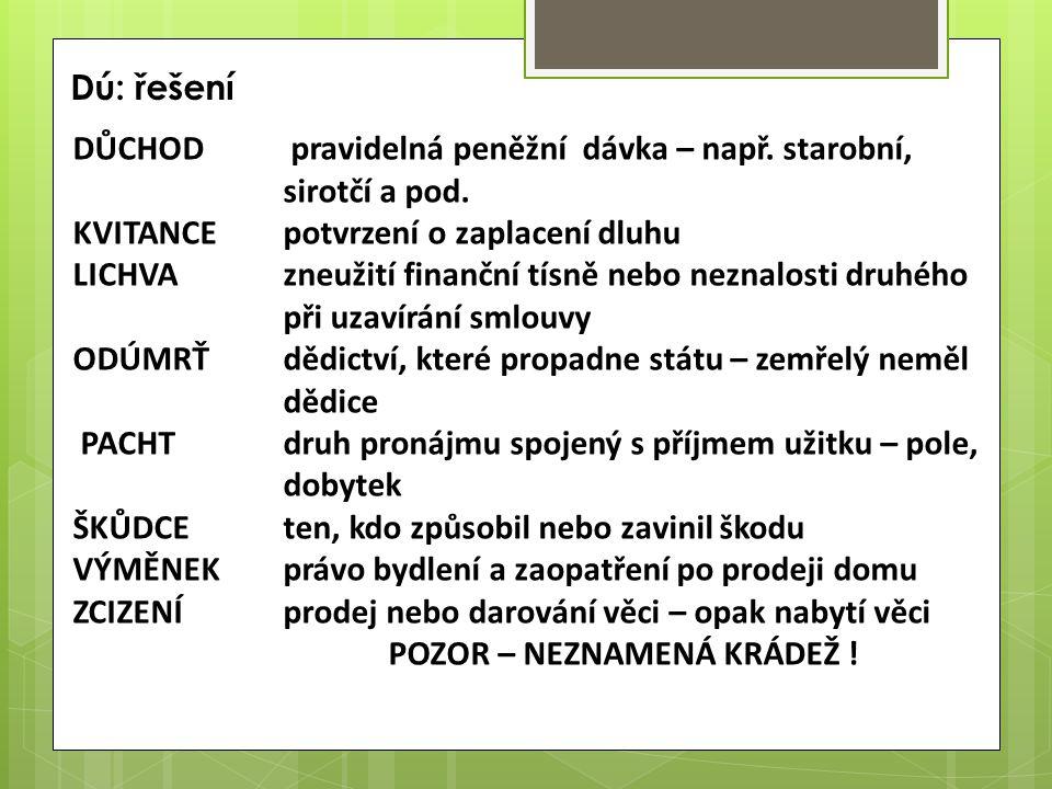 Dú: řešení DŮCHOD pravidelná peněžní dávka – např.