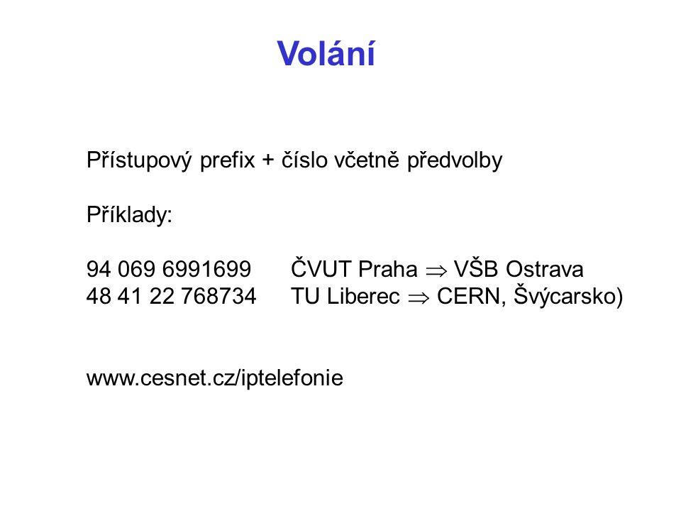 Volání Přístupový prefix + číslo včetně předvolby Příklady: 94 069 6991699ČVUT Praha  VŠB Ostrava 48 41 22 768734TU Liberec  CERN, Švýcarsko) www.cesnet.cz/iptelefonie