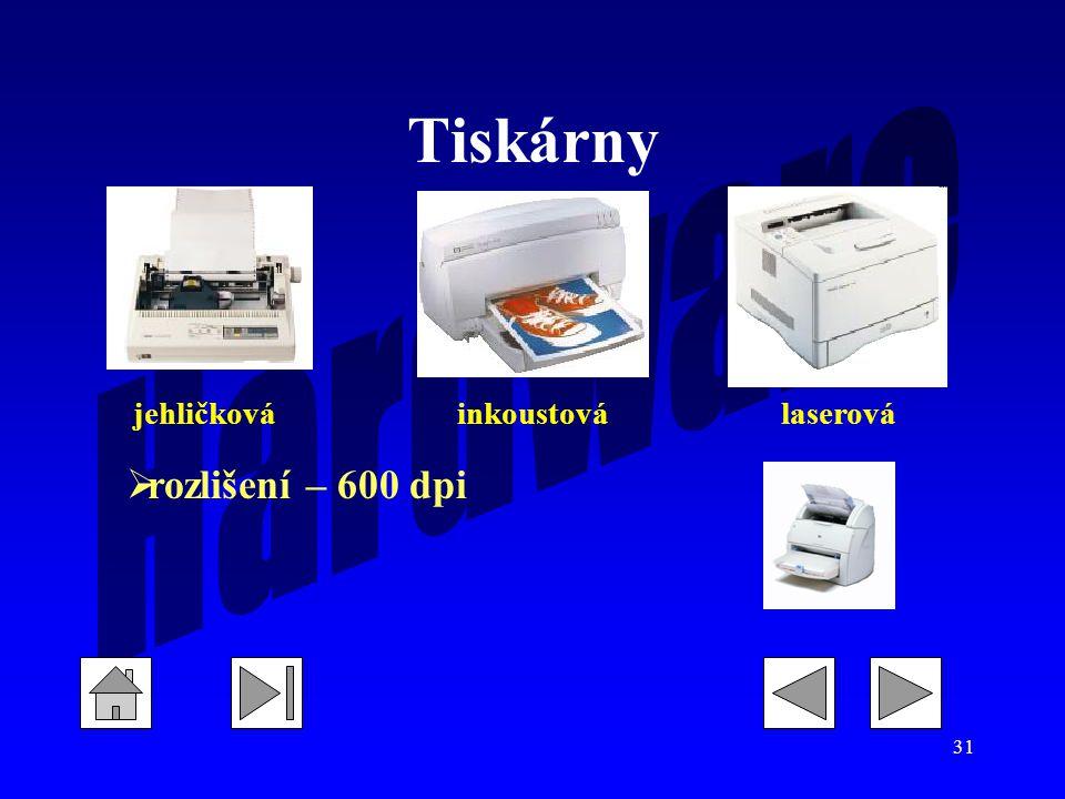 31 Tiskárny jehličkováinkoustoválaserová  rozlišení – 600 dpi