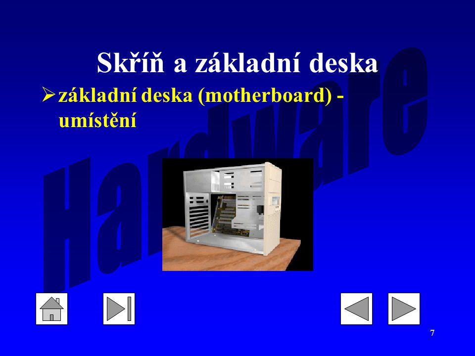7 Skříň a základní deska  základní deska (motherboard) - umístění